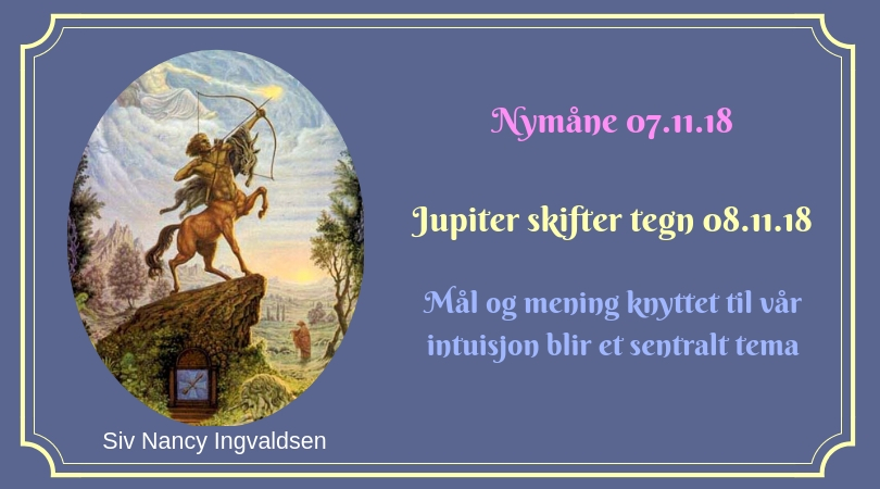 Nymåne 07.11.18 kl. 17:02 – Jupiter skifter tegn 08.11.18